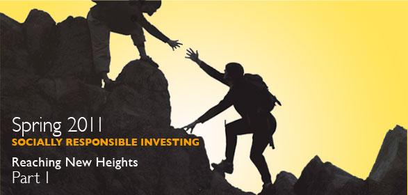 Spring 2011: Socially Responsible Investing: Reaching New Heights - Part 1